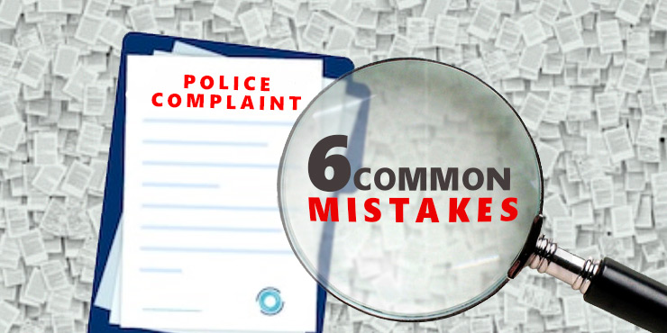 6 Common Mistakes People Make when Filing a Complaint against the Police